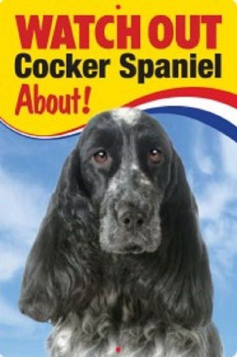 COCKER SPANIEL 3D  DOG SIGN - WATCH OUT COCKER SPANIEL ABOUT